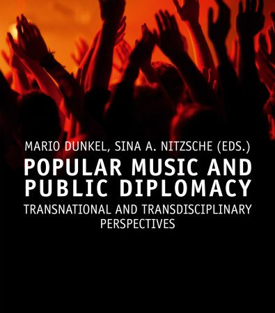 Popular Music and Public Diplomacy: Transnational and Transdisciplinary Perspectives – Popular Music (Paperback)